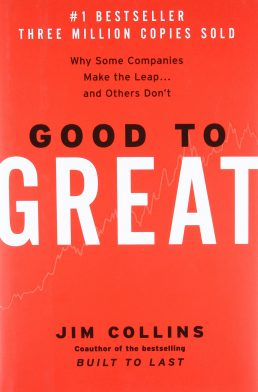 Good To Great by Jim Collins – Book Summary