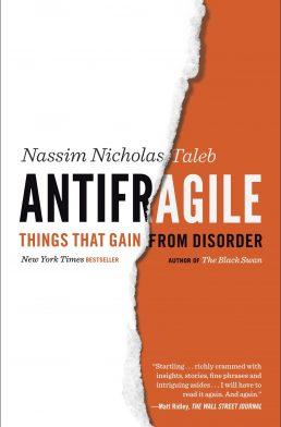 Antifragile by Nicholas Nassim Taleb – Book Summary