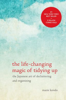 The Life-Changing Magic Of Tidying Up by Marie Kondo – Book Summary